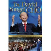 Dr. David Yonggi Cho : Ministering Hope for 50 Years