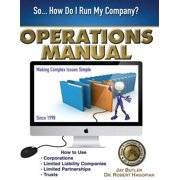 Operations Manual : How to Use Corporations, Limited Liability Companies, Limited Partnerships, Trusts