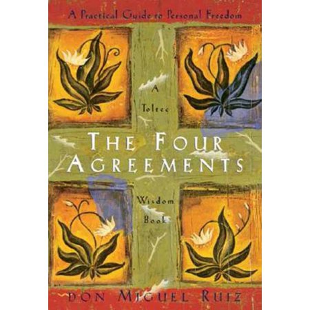The Four Agreements A Practical Guide To Personal Freedom