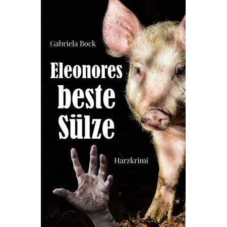 Eleonores beste Sülze - eBook (Beste Baseball-sonnenbrille)