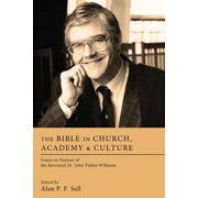 The Bible in Church, Academy & Culture (Paperback)