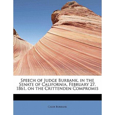 Speech of Judge Burbank, in the Senate of California, February 27, 1861, on the Crittenden Compromis - Walmart Burbank California