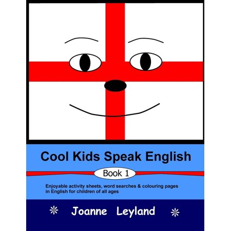 Cool Kids Speak English - Book 1 : Enjoyable activity sheets, word searches & colouring pages for children learning English as a foreign (Umberto Eco Search For The Perfect Language)