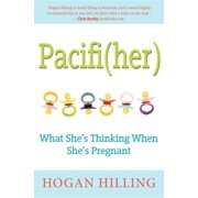 Pacifi(her) : What She's Thinking When She's Pregnant (Hardcover)