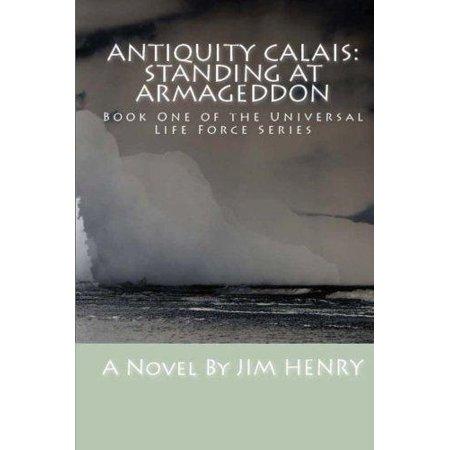 Antiquity Calais  Standing At Armageddon