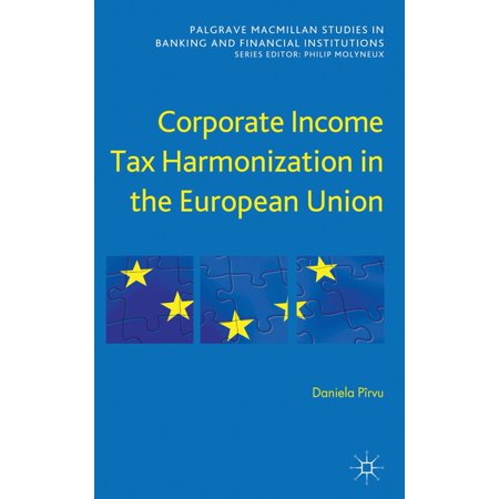 Corporate Income Tax Harmonization in the European Union - eBook (Corporate Tax E&e)