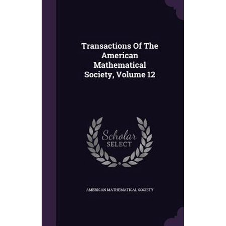 Transactions of the American Mathematical Society, Volume 12