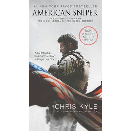 American Sniper [movie Tie-In Edition] : The Autobiography of the Most Lethal Sniper in U.S. Military