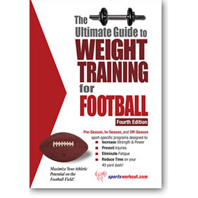 SportsWorkout.com The Ultimate Guide to Weight Training for Football