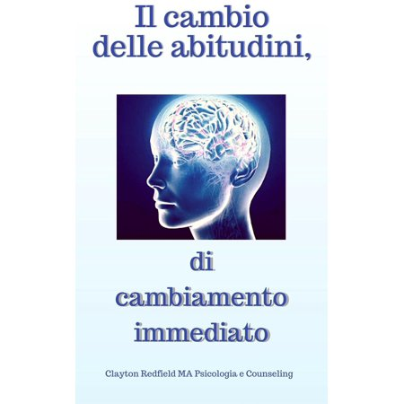 ITALIANO The Changer of Habits Of Instant Change -