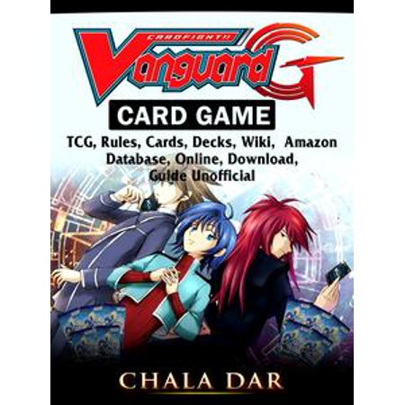 Cardfight Vanguard Card Game, TCG, Rules, Cards, Decks, Wiki, Amazon, Database, Online, Download, Guide Unofficial -