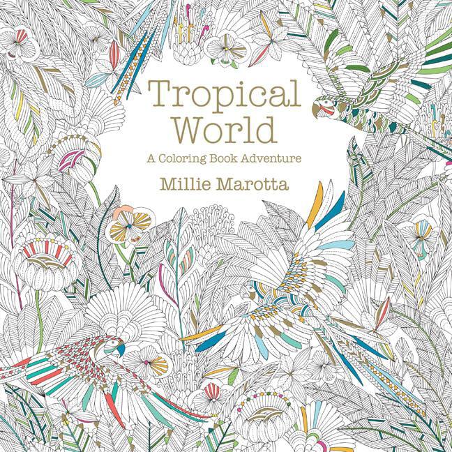 Millie Marotta Adult Coloring Book: Tropical World: A Coloring Book  Adventure (Paperback) - Walmart.com - Walmart.com