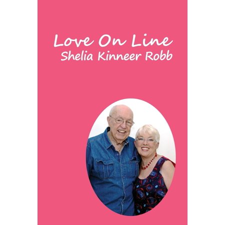 Love on Line: A True Story of the Love Between Two Mature, Christian Adults Who Met on the Internet on a Christian Website (Paperback)