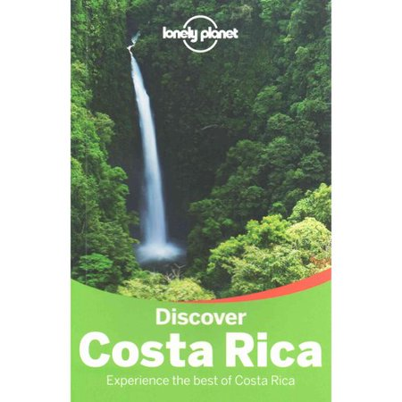 Lonely Planet Discover Costa Rica: Experience the Best of Costa Rica