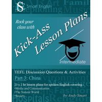 Kick-Ass Lesson Plans: TEFL Discussion Questions & Activities - China: Teacher's Book - Part 3 (Paperback)