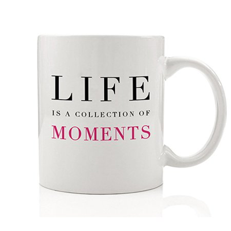 Life is a Collection of Moments Coffee Mug Gift Idea Cherish Precious Time Be Mindful & Aware for Friend Family Coworker New Mom Parents Grandmom 11oz Sentimental Ceramic Tea Cup (Cherish Ceramic)