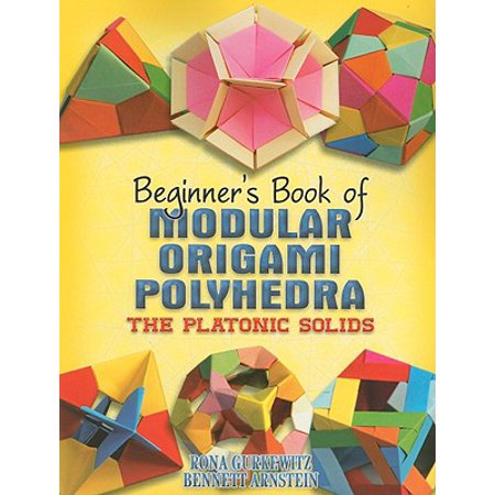 Beginner's Book of Modular Origami Polyhedra : The Platonic - Dover Origami