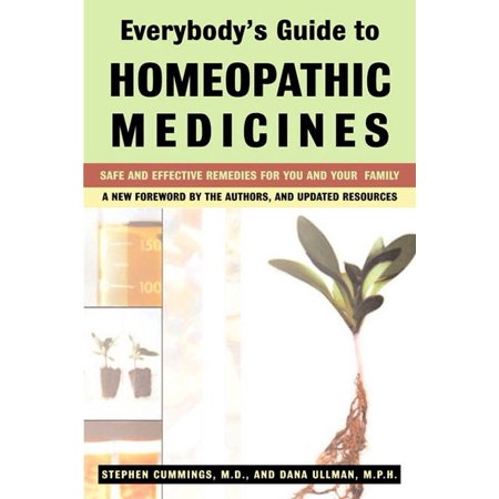 Everybody's Guide to Homeopathic Medicines : Safe and Effective Remedies for You and Your Family, Updated