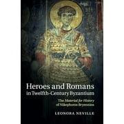 Heroes and Romans in Twelfth-Century Byzantium (Paperback)