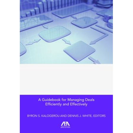 Using Legal Project Management In Merger And Acquisition Transactions  A Guidebook For Managing Deals Effectively And Efficiently