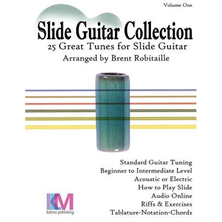 Slide Guitar Collection : 25 Great Slide Tunes in Standard Tuning! Slide Guitar Book
