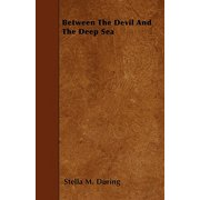 Between the Devil and the Deep Sea