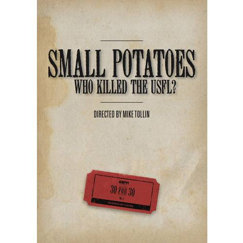 ESPN Films 30 For 30: Small Potatoes - Who Killed The USFL?