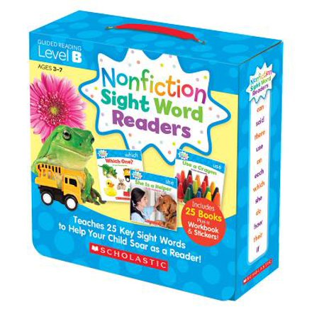 Nonfiction Sight Word Readers Parent Pack Level B : Teaches 25 Key Sight Words to Help Your Child Soar as a Reader!