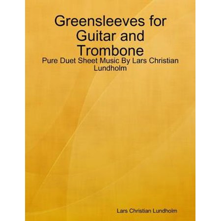 Greensleeves for Guitar and Trombone - Pure Duet Sheet Music By Lars Christian Lundholm - (Greensleeves Guitar Music)