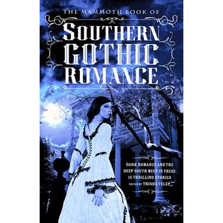 The Mammoth Book of Southern Gothic Romance (Gothic Formal Wear)