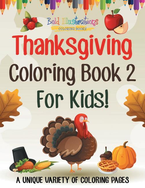 Thanksgiving Coloring Book 2 For Kids! A Unique Variety Of Coloring Pages  (Paperback) - Walmart.com - Walmart.com