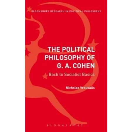 The Political Philosophy Of G  A  Cohen  Back To Socialist Basics