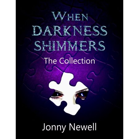 When Darkness Shimmers: The Collection - eBook