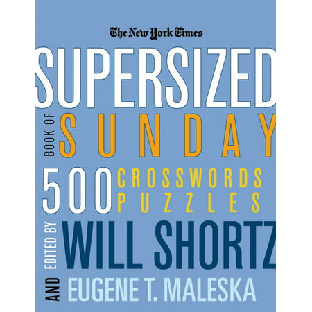 The New York Times Supersized Book of Sunday Crosswords : 500 - Party City Times On Sunday