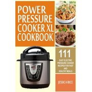Best Power Pressure Cookers - Power Pressure Cooker XL Cookbook: 111 Easy Electric Review