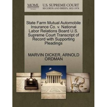 State Farm Mutual Automobile Insurance Co  V  National Labor Relations Board U S  Supreme Court Transcript Of Record With Supporting Pleadings