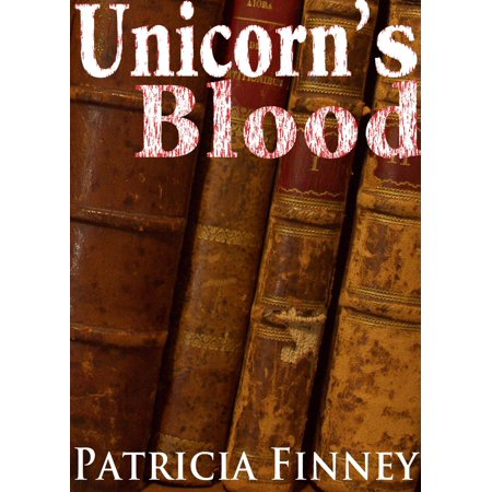Unicorn's Blood - eBook (Bloody Unicorns)