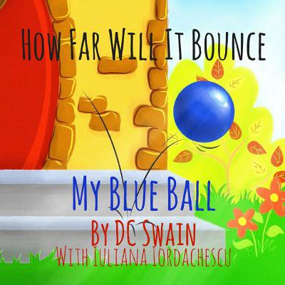 How Far Will It Bounce? : My Blue Ball