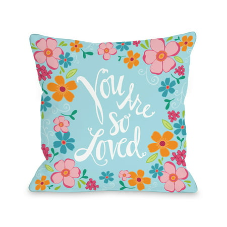 You Are So Loved Flowers - Multi 18x18 Pillow by Pen & Paint (Painted Flowers)