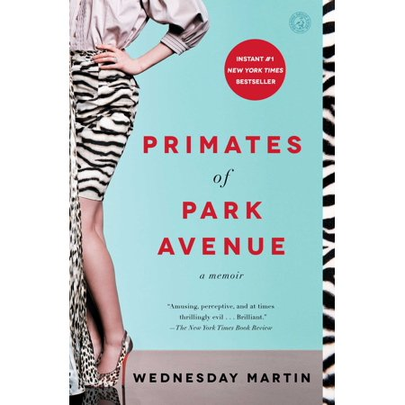 Primates of Park Avenue : A -