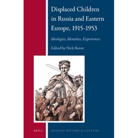 Displaced Children in Russia and Eastern Europe, 1915-1953