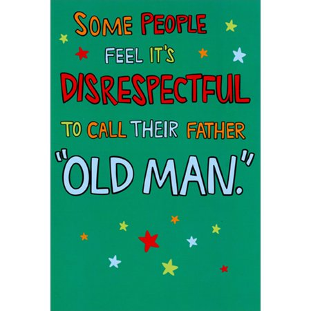 Recycled Paper Greetings It's Disrespectful To Call Your Father Old Man Funny / Humorous Father's Day Card Recycle Old Business Cards