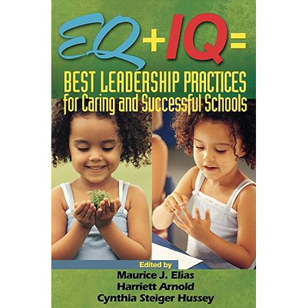 Eq + IQ = Best Leadership Practices for Caring and Successful