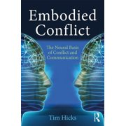 Embodied Conflict: The Neural Basis of Conflict and Communication (Paperback)