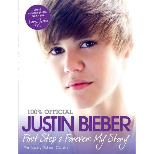 Justin Bieber: First Step to Forever: My Story