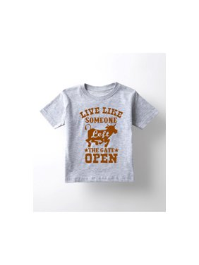 7bd23694 Product Image Live Like Someone Left The Gate Open Funny Country Humor Barn-Toddler  T-Shirt