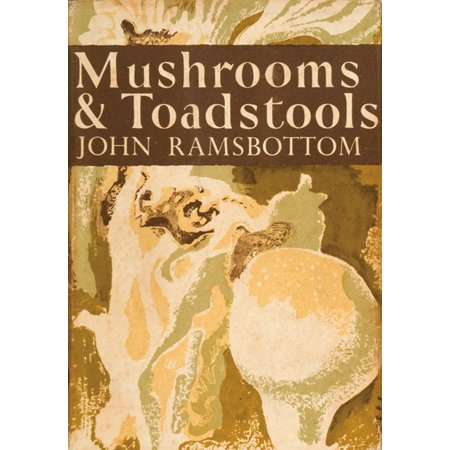Seven Mushroom (Mushrooms and Toadstools (Collins New Naturalist Library, Book 7) -)