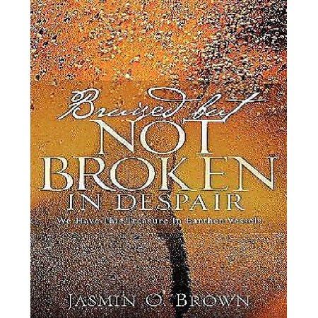 Bruised But Not Broken In Despair