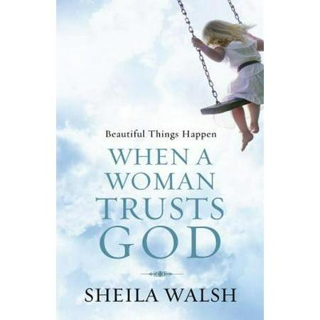 Beautiful Things Happen When a Woman Trusts God (A Beautiful Lawn Doesn T Happen By Itself)