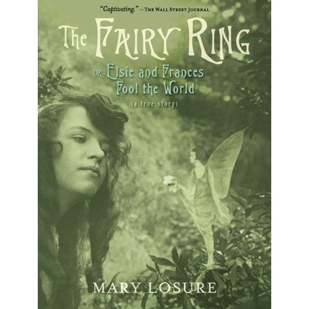 - The Fairy Ring : Or Elsie and Frances Fool the World